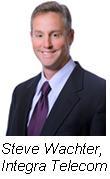Steve Wachter, Integra Telecom