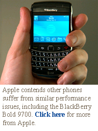 Apple contends other phones suffer from similar performance issues, including the BlackBerry Bold 9700.