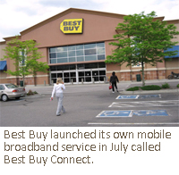 Best Buy launched its own mobile broadband service in July called Best Buy Connect.