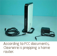 According to FCC documents, Clearwire is prepping a home router.