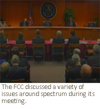 The FCC discussed a variety of issues around spectrum during its meeting.