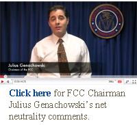Click here for FCC Chairman Julius Genachowski's net neutrality comments.