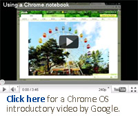 Click here for a Chrome OS introductory video by Google.