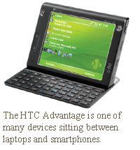 The HTC Advantage is one of many devices sitting between laptops and smartphones.