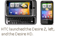 HTC launched the Desire Z, left, and the Desire HD.