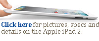Click here for pictures, specs and details on the Apple iPad 2.