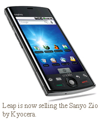 Leap is now selling the Sanyo Zio by Kyocera.