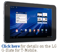 Click here for details on the LG G-Slate for T-Mobile.