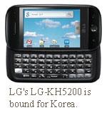 LG's  LG-KH5200 is  bound for Korea.