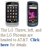 The LG Thrive, left, and the LG Phoenix are headed to AT&T. Click here for details.