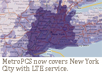 MetroPCS now covers New York City with LTE service.
