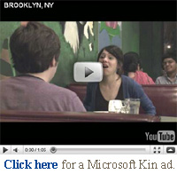 Click here for a Microsoft Kin ad.