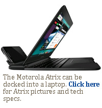 The Motorola Atrix can be docked into a laptop. Click here for Atrix pictures and tech specs.