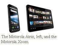 Motorola Xoom and Motorola Atrix