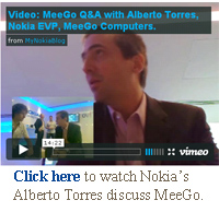 Click here to watch Nokia's Alberto Torres discuss MeeGo.