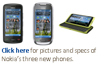 Click here for pictures and specs of Nokia's three new phones.