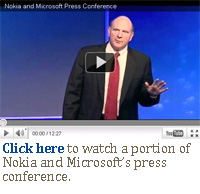 Click here to watch a portion of Nokia and Microsoft's press conference.