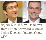 Rajeev Suri, left, will take over from Simon Beresford-Wylie as Nokia Siemens Networks' new CEO.