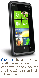 Click here for a slideshow of all the announced Windows Phone 7 devices and the U.S. carriers that will sell them.