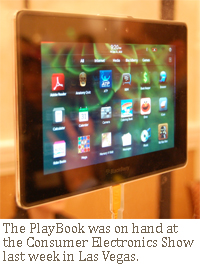 The PlayBook was on hand at the Consumer Electronics Show last week in Las Vegas.