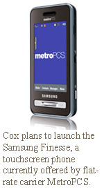 Cox plans to launch the Samsung Finesse, a touchscreen phone currently offered by flat-rate carrier MetroPCS.