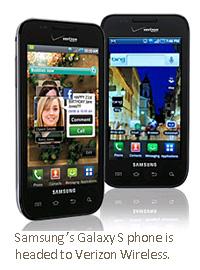 Samsung's Galaxy S phone is headed to Verizon Wireless.