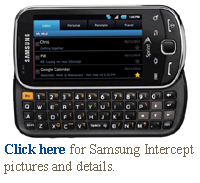 Click here for Samsung Intercept pictures and details.