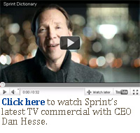 Click here to watch Sprint's latest TV commercial with CEO Dan Hesse.