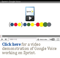 Click here for a video demonstration of google voice for sprint