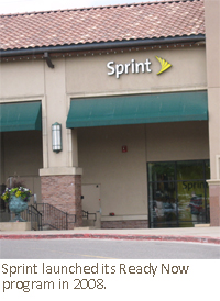 Sprint launched its Ready Now program in 2008.