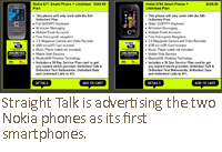 Straight Talk is advertising the two Nokia phones as its first smartphones.