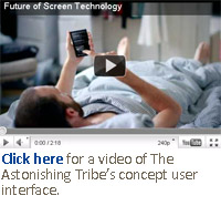 Click here for a video of The Astonishing Tribe's concept user interface.
