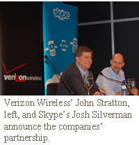 Josh Silverman, CEO of Skype and John Stratton, executive vice president and chief marketing officer for Verizon Wireless