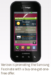 Verizon is promoting the Samsung Fascinate with a buy-one, get-one-free offer.