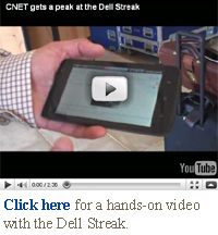 Click here for a hands-on video with the Dell Streak.