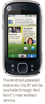The Android-powered Motorola Cliq XT will be available through Wal-Mart's new wireless service.
