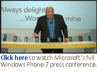 Click here to watch Microsoft's full Windows Phone 7 press conference.