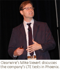 Clearwire's Mike Sievert discusses the company's LTE tests in Phoenix.